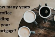 Is your coffee habit adding to your mortgage
